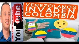 LOS VENECOS INVADEN COLOMBIA