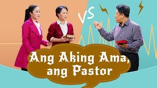 "Tagalog Christian Skit ""Ang Aking Ama, ang Pastor"" A Debate on the Bible Between Father and Daughter"