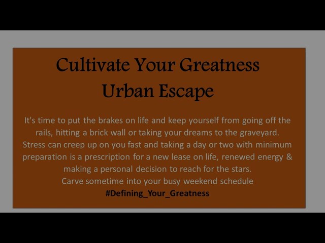 Cultivate Your Greatness Urban Escape