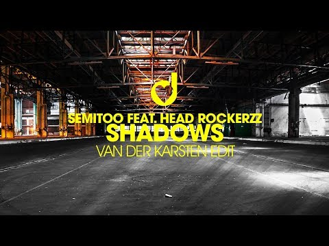 Semitoo feat. Head Rockerzz - Shadows (Van der Karsten Edit)