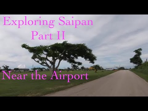 [4K] Exploring SAIPAN (Part 2) - Near the Airport