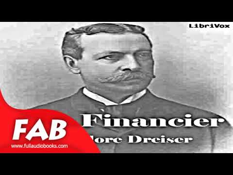 The Financier Part 2/2 Full Audiobook by Theodore DREISER by Published 1900 onward