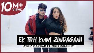 Ek Toh Kum Zindagani | Awez Darbar Choreography