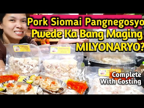 Homemade Pork Siomai Pangnegosyo Recipe, Pwede Ka Bang Maging Milyonaryo? With Costing