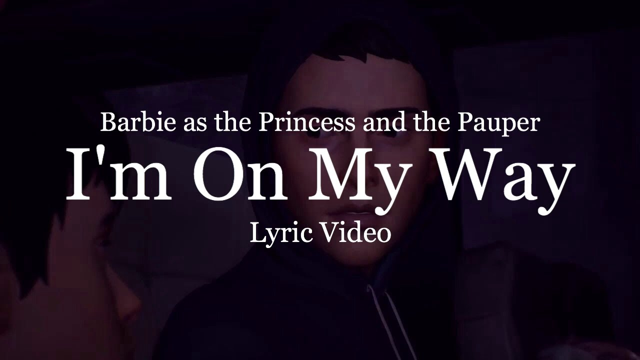 Download Barbie the Princess and the Pauper - I'm on My Way (Lyric Music Video)