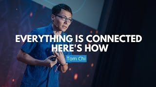 Everything Is Connected - Here's How | Tom Chi
