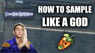 HOW TO SAMPLE LIKE A GOD