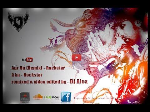 Aur Ho Rockstar | Remix | DJ ALEX INDIA
