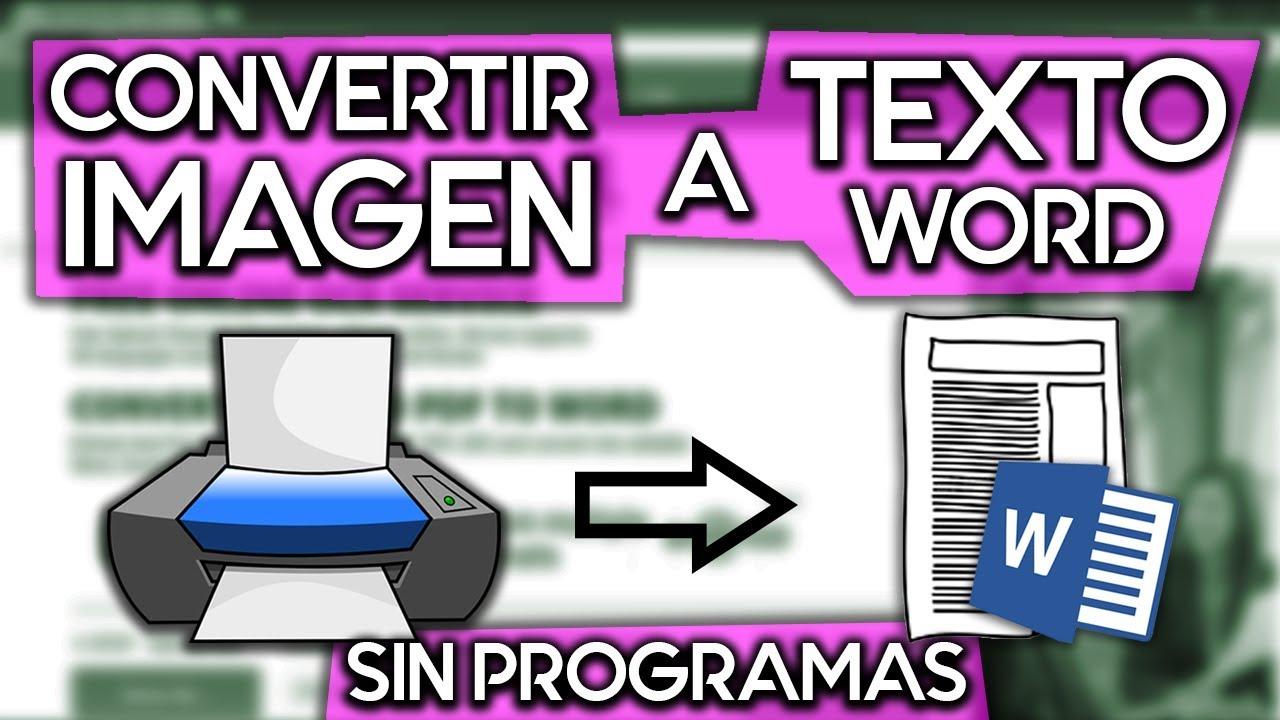Como Convertir Una Imagen Escaneada A Texto Word Sin Programas Youtube
