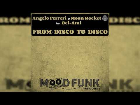 Angelo Ferreri & Moon Rocket feat. Bel-Ami _ From: Disco To: Disco