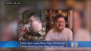 Ohio Man Loses More Than 30 Pounds Drinking Only Beer During Lent