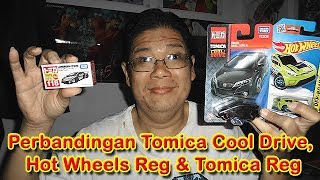 Perbandingan Tomica Cool Drive, Hot Wheels Reg & Tomica Reg Kemarin...
