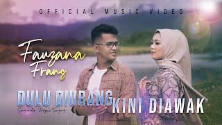Fauzana ft. Frans - Dulu Diurang Kini Diawak (Official Music Video)