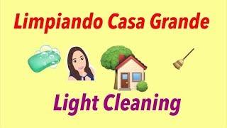 Limpiando Casa Grande,mi trabajo, LIGHT CLEANING/ Limpieza Ligera