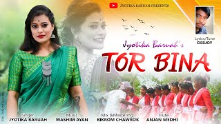 Tor Bina    Jyotika Baruah    New Modern Song 2021