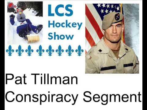 LCS Hockey Radio Show - Pat Tillman Conspiracy Segment