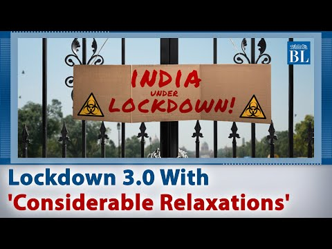 Lockdown 3.0 With 'Considerable Relaxations'