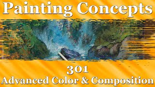 Painting Concepts 301; Advanced Color and Composition