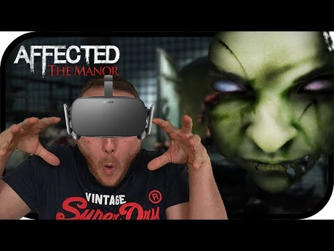 AFFECTED, THE MANOR HORROR - OCULUS RIFT & OCULUS TOUCH CONTROLLER GAMEPLAY ★ VIRTUAL REALITY