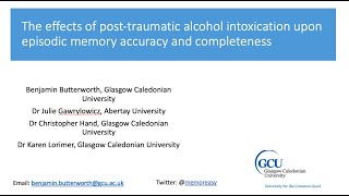 The effects of post-traumatic alcohol intoxication upon episodic memory accuracy and completeness