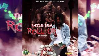 Takkle Dem - Roll Up [One Box Riddim] September 2019