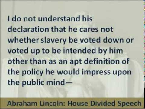 Abraham Lincoln - House Divided Speech - Hear the Full Text - 1858