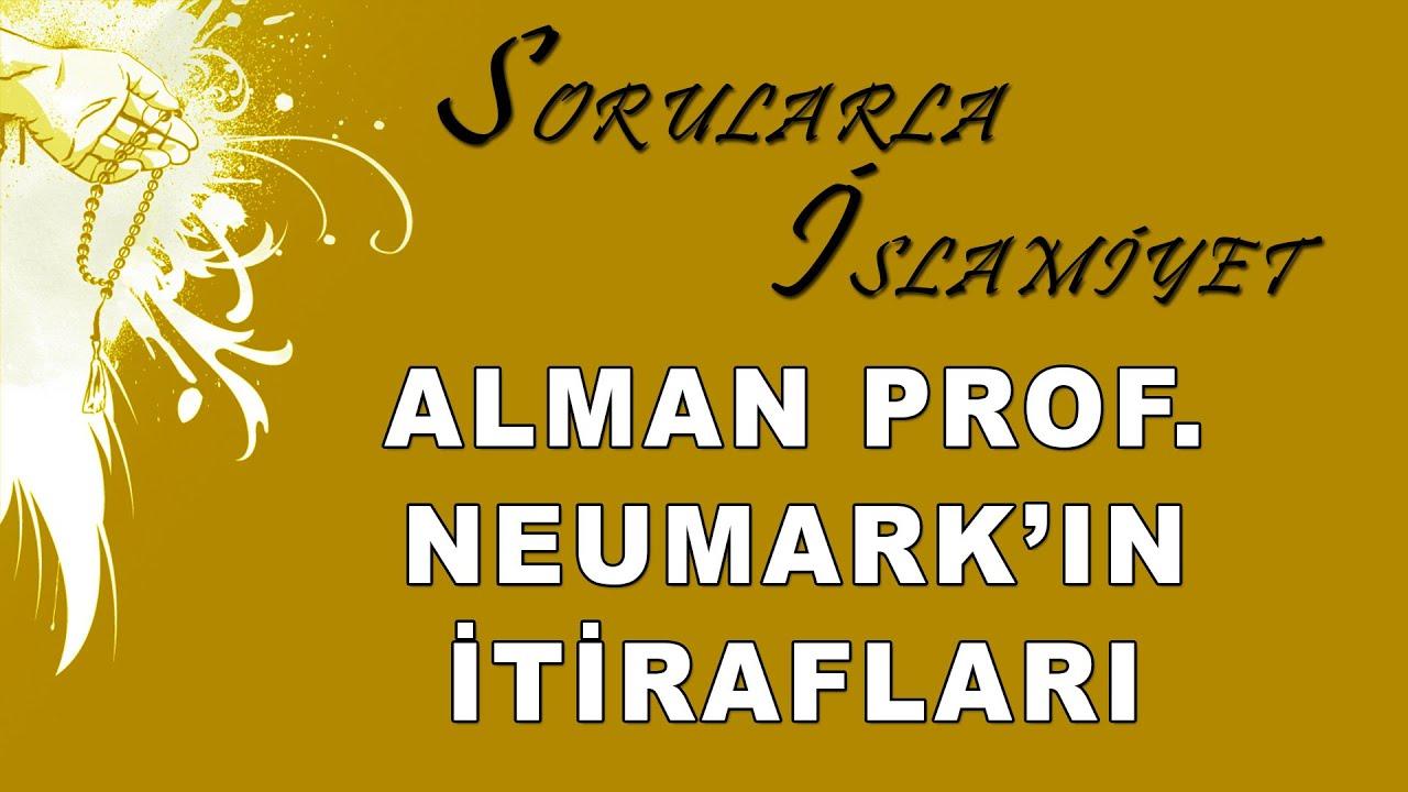 Alman Prof  Neumark'ın itirafları - Sorularla İslamiyet - Sorularla İslamiyet