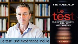 Stéphane Allix - LE TEST, UNE EXPÉRIENCE INOUÏE !