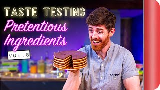 Taste Testing Pretentious Ingredients Vol. 8