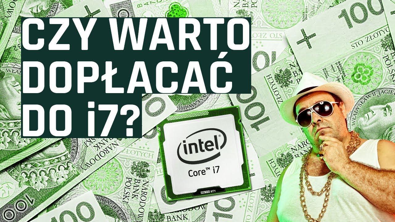 Czy warto dopłacać do Intel Core i7?
