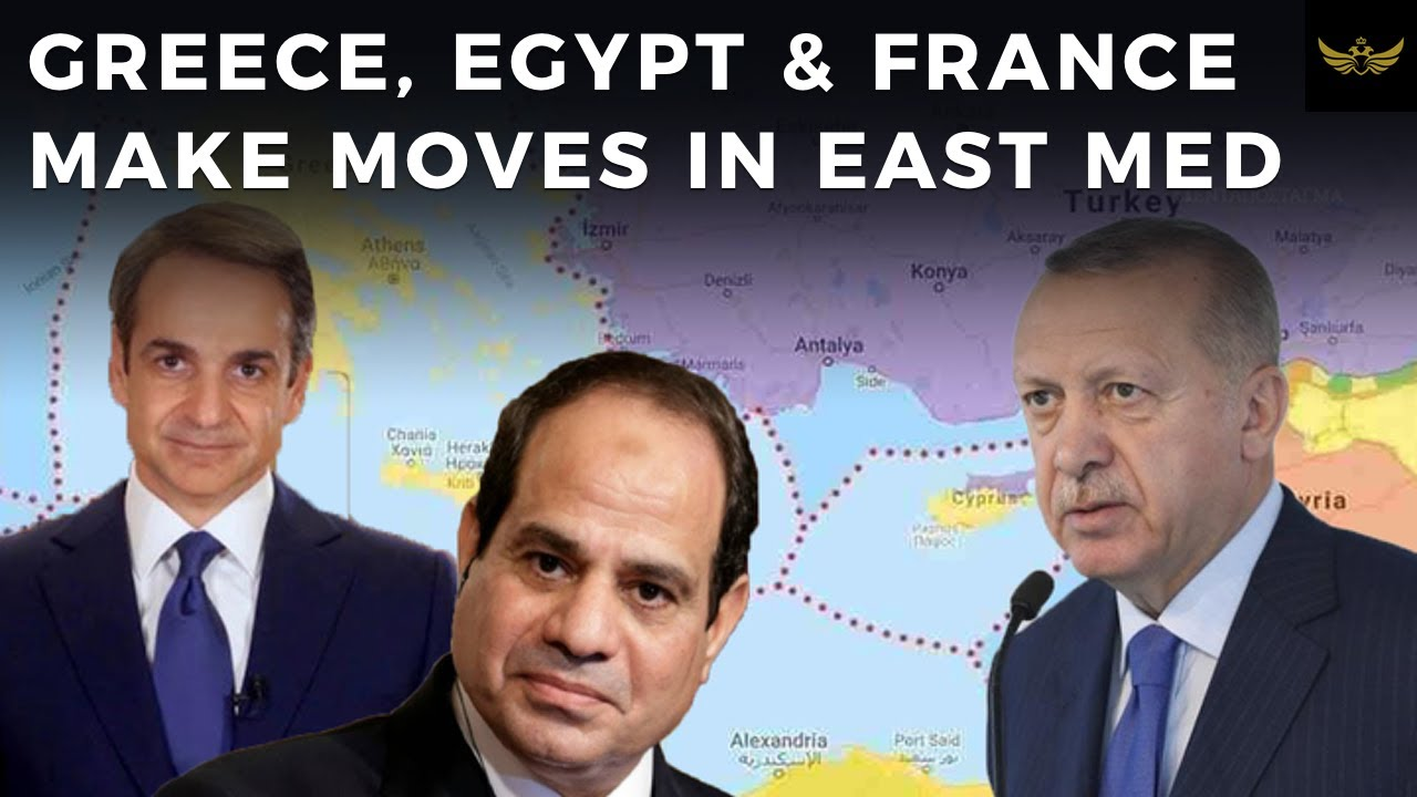 Greece, Egypt & France align against Turkish moves in East Med.