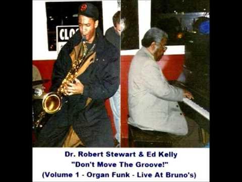 Robert Stewart & Ed Kelly on Organ (Don't Move The Groove!) Funk