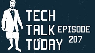 Google Now? Maybe Later  | Tech Talk Today 207