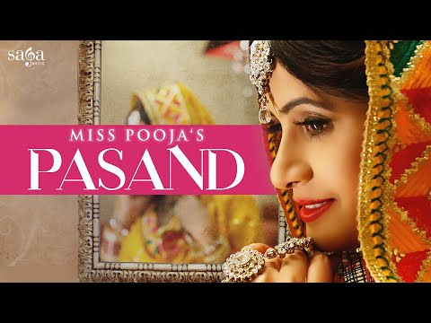 Miss Pooja : PASAND | DJ Dips | Happy Raikoti, Jashan Nanarh | New Punjabi Songs | Saga Music