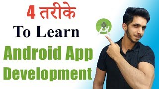 4 Ways to Learn Android App Development (2019) || How To Learn Android App Development