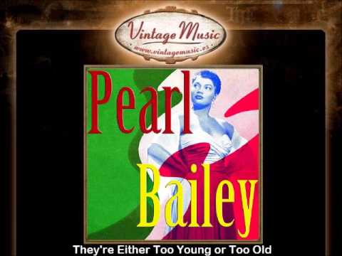 Pearl Bailey -- They're Either Too Young or Too Old