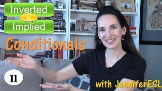 Inverted and Implied Conditionals ↔️ IF clauses 👩‍🏫 English Grammar with JenniferESL