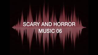 SCARY AND HORROR MUSIC 06
