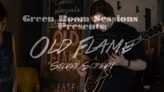 Old Flame - Silver Screen - Green Room Sessions