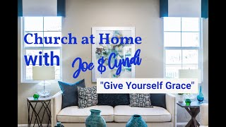 Join Us for Church Online | Give Yourself Grace