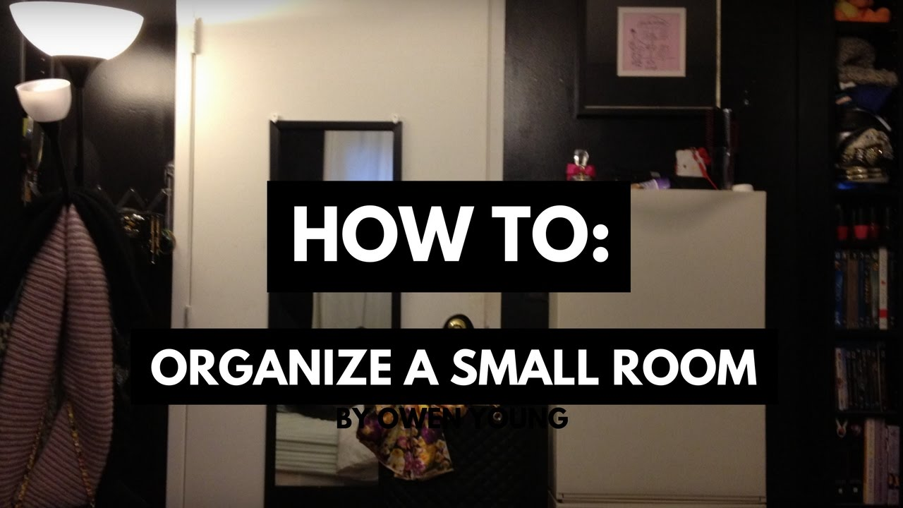 How To Organize A Small Room When You Have A Lot Of Stuff Youtube