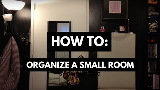How To Organize A Small Room (when You Have A Lot Of Stuff!)