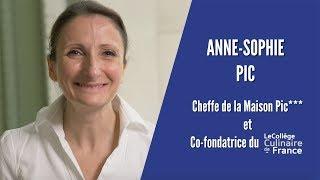 Anne-Sophie PIC, Cheffe de la Maison PIC et co-fondatrice du Collège Culinaire de France