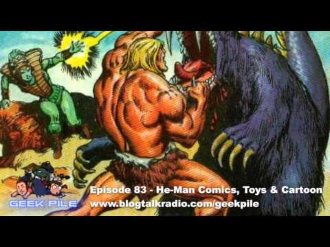 GeekPile Ep 83  - He Man Comics, Toys and Cartoon