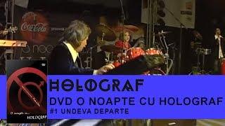 Holograf - Undeva Departe (O noapte cu Holograf)