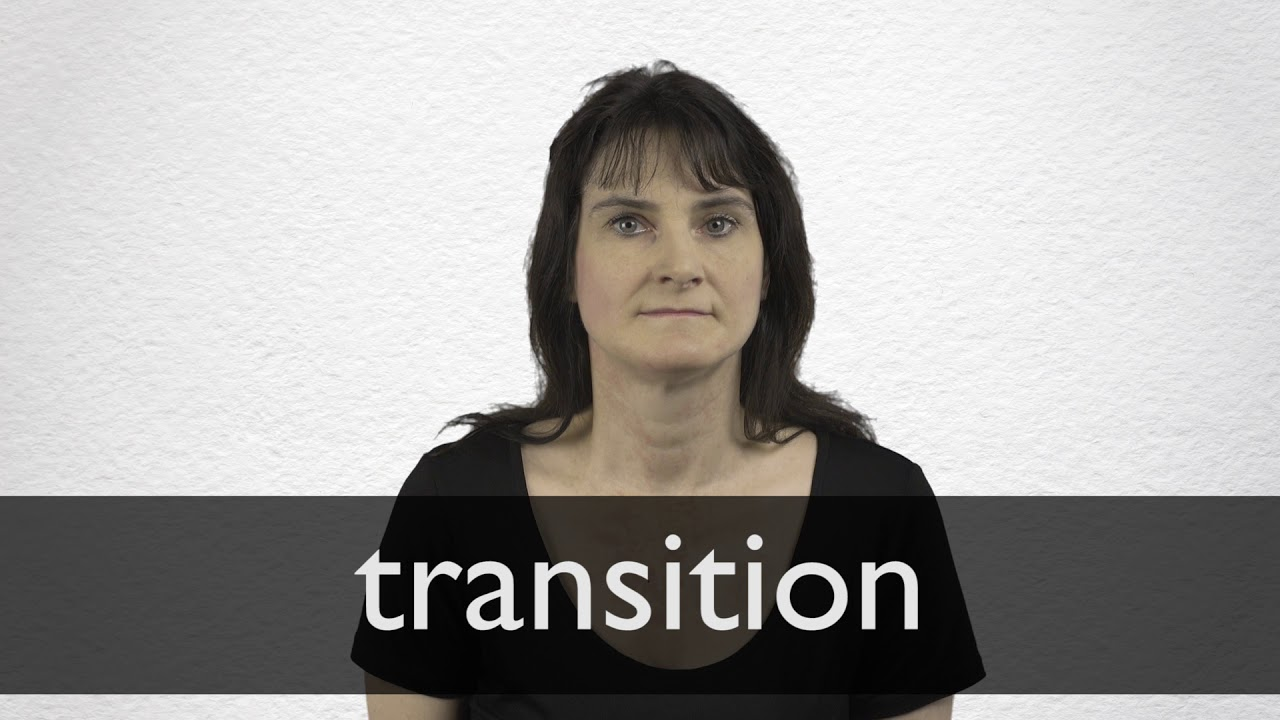 Transition definition and meaning | Collins English Dictionary