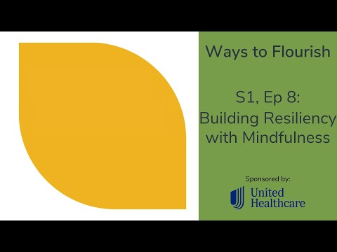 S1, Ep 8 - Building Resiliency with Mindfulness