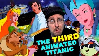 The 3rd Animated Titanic Movie (Tentacolino) - Nostalgia Critic