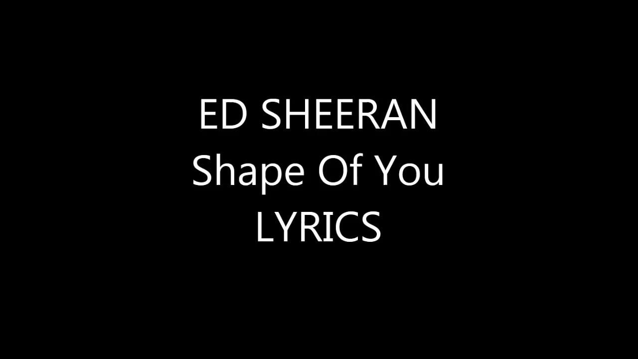 Shape Of You - Lyrics - YouTube