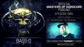 Official Masters of Hardcore Podcast 084 by Bass-D (Mindcontroller 2017 Special)
